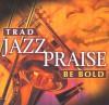 Product Image: Trad Jazz Praise - Be Bold
