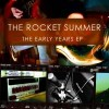 Product Image: The Rocket Summer - The Early Years EP