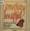 Product Image: Rick Powell Singers - Something Beautiful: The Rick Powell Singers Singing The Songs Of Bill And Gloria Gaither