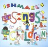 Product Image: Ishmael - Ishmael's Little Songs For Little Children