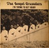 Product Image: The Gospel Crusaders - I'm Trying To Get Ready