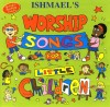 Product Image: Ishmael - Ishmael's Worship Songs For Little Children