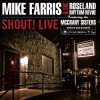 Product Image: Mike Farris & The Roseland Rhythm Revue Ftg The McCrary Sisters - Shout! Live