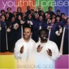 Youthful Praise - Awesome God
