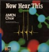 Product Image: The Amen Choir - Now Hear This