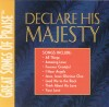 Great Songs Of Praise - Declare His Majesty