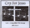 Product Image: Cry For Jesus - Love: A Song Behind The Message