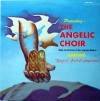 Product Image: Angelic Choir - Singing Songs Of Faith And Inspiration: Heaven Is Mine