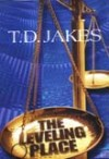 Bishop T D Jakes - The Leveling Place