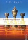 Bishop T D Jakes - Positioning Yourself to Prosper - Leaders Edition
