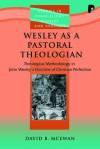 David B McEwan - Wesley as a Pastoral Theologian