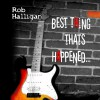 Product Image: Rob Halligan - The Best Thing Thats Happened