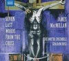 Product Image: James MacMillan - Seven Last Words From The Cross (Naxos)