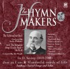 Product Image: The Hymn Makers - Ira D Sankey: Just As I Am/Wonderful Words Of Life