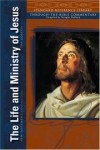 Douglas Redford - The Life and Ministry of Jesus, the Gospels: New Testament Volume 1