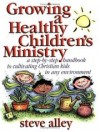 Steve Alley - Growing A Healthy Childrens Ministry