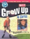 Grow Up In Christ: 52 Bible Lessons From The New Testament