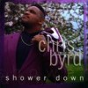 Chris Byrd & True Victory - Shower Down