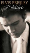Product Image: Elvis Presley - I Believe: The Gospel Masters