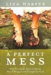 Harper Lisa - Perfect Mess A