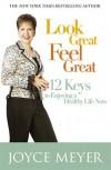 Joyce Meyer  - Look Great Feel Great