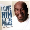 Product Image: Joe Russell - I Give Him All The Praise