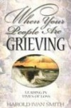 Harold Ivan Smith - When your people are grieving