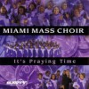 Product Image: Miami Mass Choir - It's Praying Time