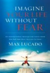 Product Image: Max Lucado - Imagine Your Life Without Fear