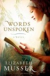 Elizabeth Musser - Words Unspoken