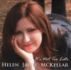 Helen Jayne McKellar - It's Not Too Late