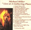 Product Image: Michael Miller - Live At A Gathering Place