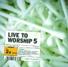 Various - Live To Worship 5