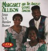 Product Image: Margaret Allison & The Angelic Gospel Singers - Jesus Is A Burden Bearer