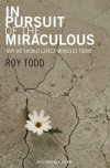 Roy Todd - In Pursuit Of The Miraculous