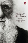 Edited by R.J. Berry and Michael Northcott - Theology After Darwin