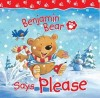 Claire Freedman - Benjamin Bear Says Please