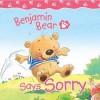Claire Freedman - Benjamin Bear Says Sorry
