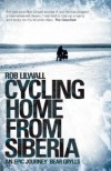 Rob Lilwall  - Cycling Home From Siberia