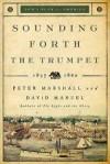 Peter Marshall, & David Manuel - Sounding Forth The Trumpet: 1837-1860