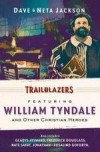 Dave & Neta Jackson - Trailblazers Omnibus: Featuring William Tyndale And Other Christian Heroes