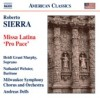 "Product Image: Roberto Sierra, Milwaukee Symphony Orchestra and Chorus, Andreas Delfs  - Missa Latina ""Pro Pace"""