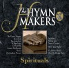 Product Image: The Hymn Makers - The Vasari Singers: Spirituals