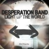 Product Image: Desperation Band - Light Up The World