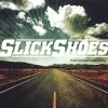 Product Image: Slick Shoes - Far From Nowhere