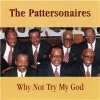 Product Image: The Pattersonaires - Why Not Try My God