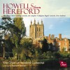 Product Image: Herbert Howells, The Choir Of Hereford Cathedral, Geraint Bowen - Howells From Hereford