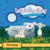 Product Image: Lull-A-Bye Baby - Worship: Instrumental Worship Melodies