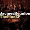 Product Image: Jaymes Reunion - The Fine EP