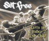 Product Image: Set Free - Gotta Be A Father 2 Your Child